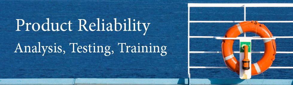 product reliability - analysis, testing, training